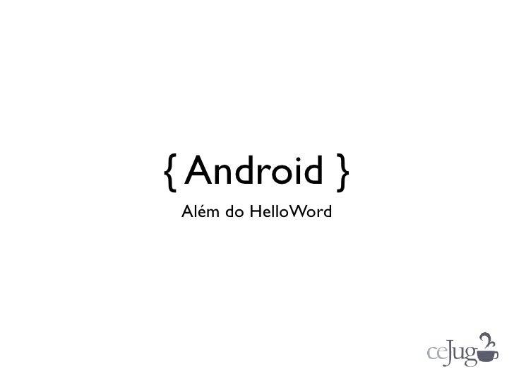 { Android } Além do HelloWord
