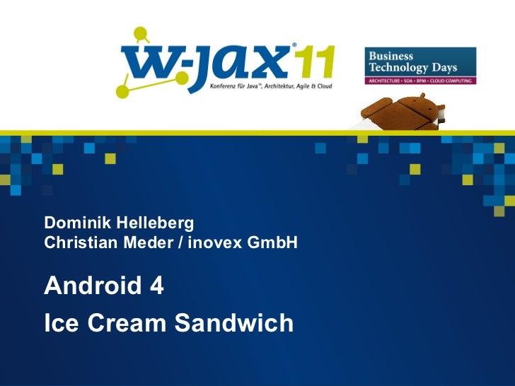 Dominik HellebergChristian Meder / inovex GmbHAndroid 4Ice Cream Sandwich