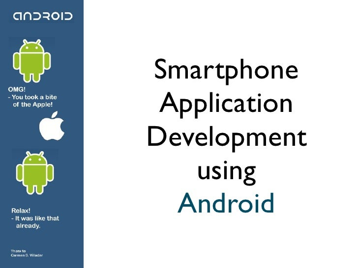 Smartphone  Application Development    using   Android