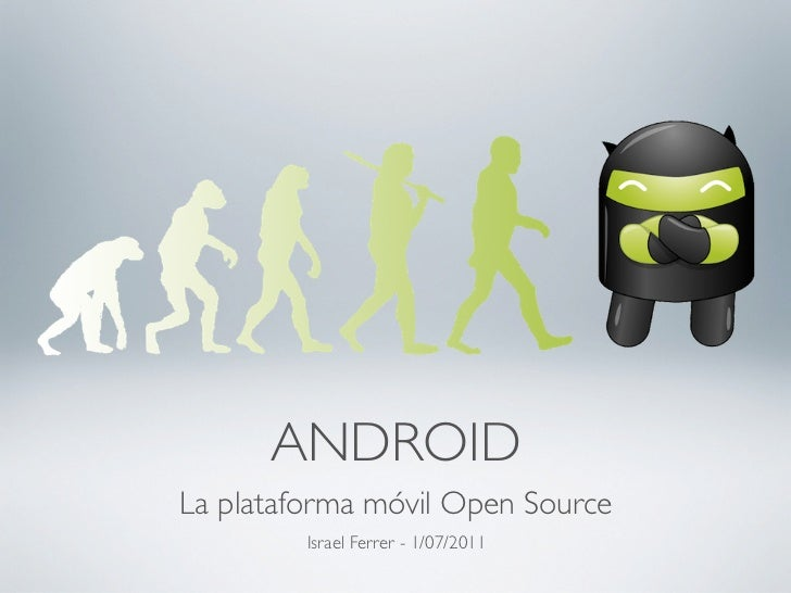 Android la plataforma móvil open source