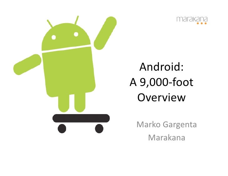 Android: A 9,000-foot Overview