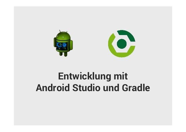 Entwicklung mit Android Studio und Gradle