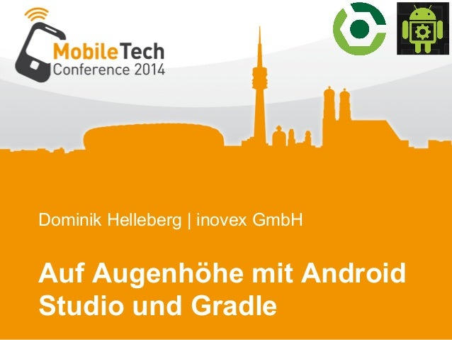 Dominik Helleberg   inovex GmbH Auf Augenhöhe mit Android Studio und Gradle