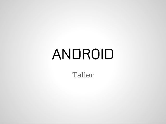 ANDROID  Taller