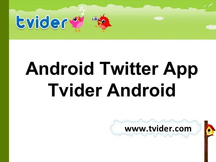 Android Twitter App –Tvider Android