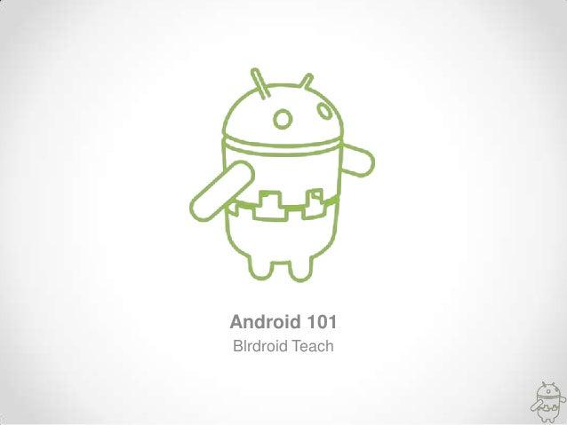 Android 101 Blrdroid Teach