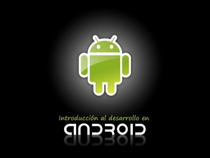 Resumen1. Introducción a Android   2. Entorno de desarrollo   3. Plataforma Google Play