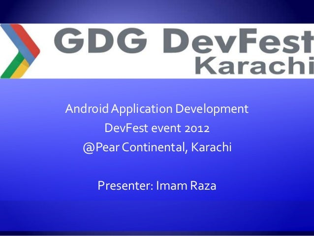Google Developer Group(GDG) DevFest Event 2012 Android talk