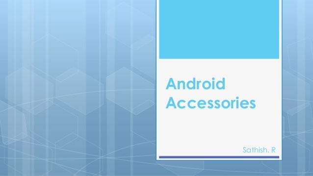 Android accessories session 2