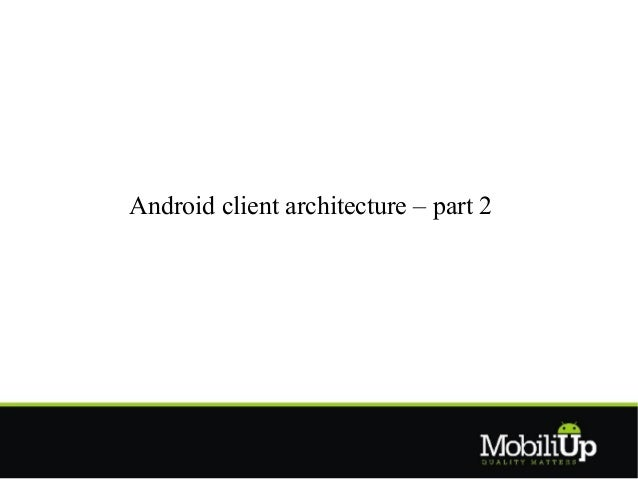 Android advanced client architecture