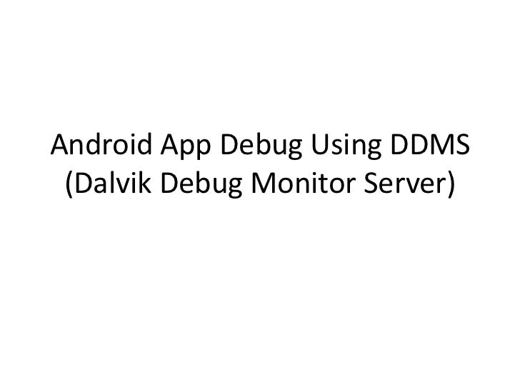 Android app debug using ddms