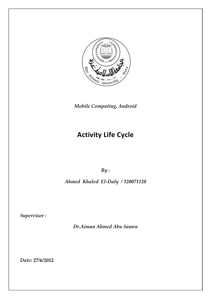 Mobile Computing, Android                      Activity Life Cycle                                By :                  Ah...