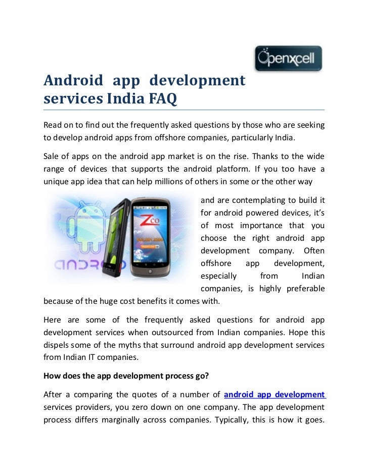 Android app developmentservices India FAQRead on to find out the frequently asked questions by those who are seekingto dev...