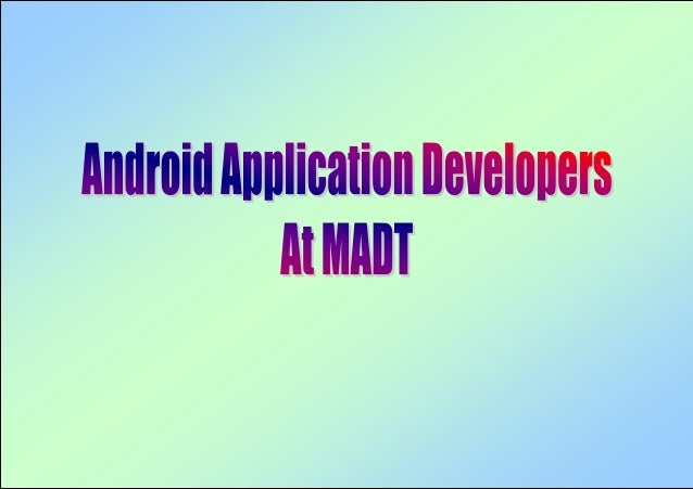 Android Application Developers At MADT