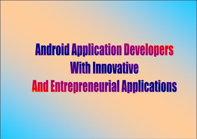Android Application Developers With Innovative And Entrepreneurial Applications