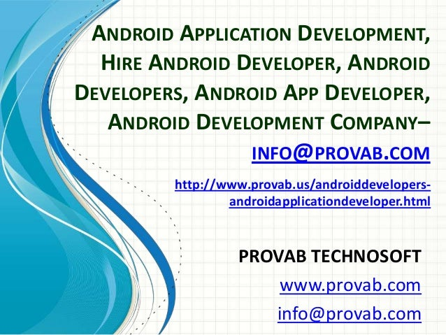 ANDROID APPLICATION DEVELOPMENT, HIRE ANDROID DEVELOPER, ANDROID DEVELOPERS, ANDROID APP DEVELOPER, ANDROID DEVELOPMENT CO...