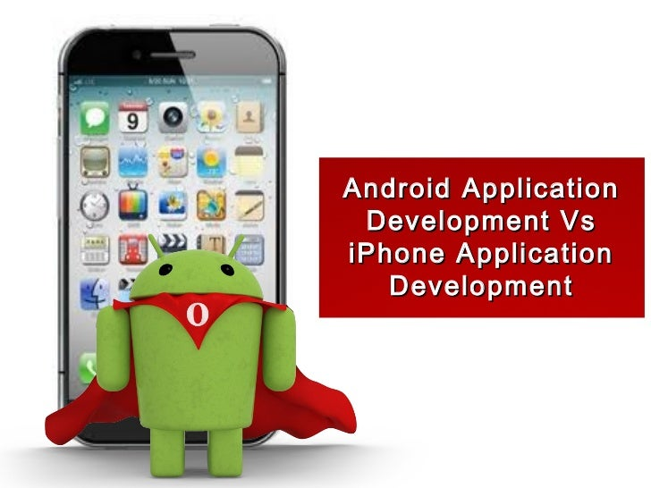 Android Application Development VsiPhone Application   Development