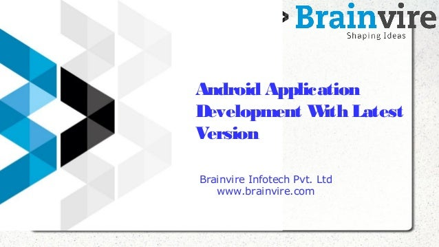 Android application development with latest version
