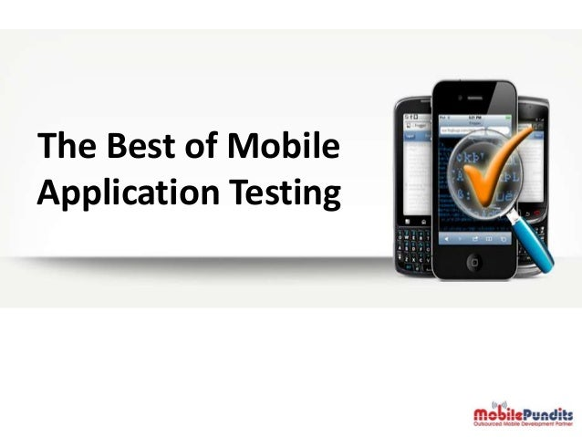 The Best of Mobile Application Testing