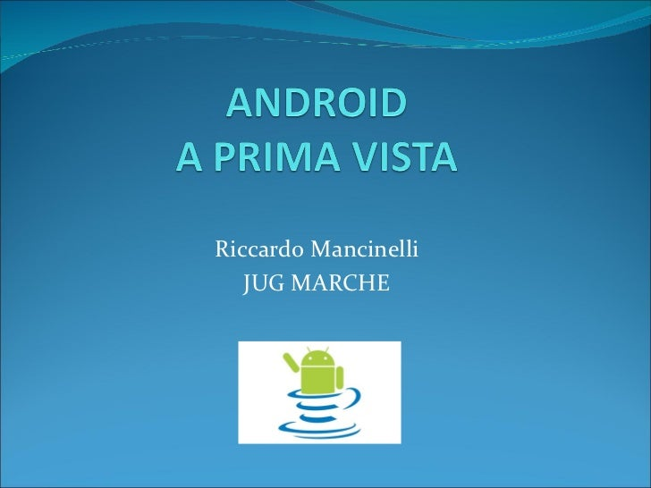 Introduzione ad Android jug marche meeting 2011_04_30