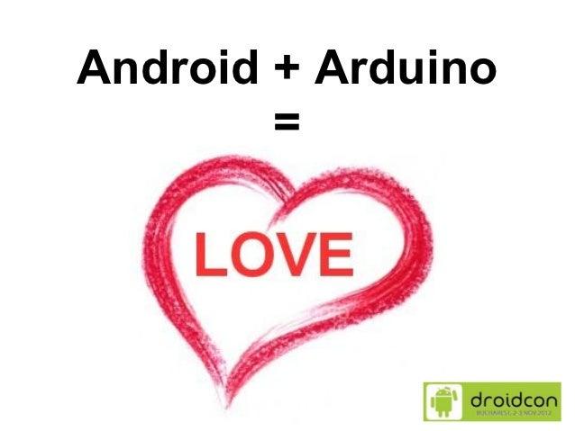 Android + arduino = love @ Droidcon Bucharest 2012