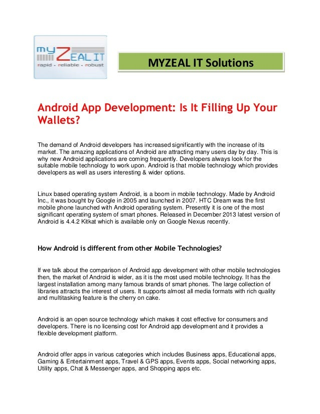 Android App Development: Is It Filling Up Your Wallets? The demand of Android developers has increased significantly with ...