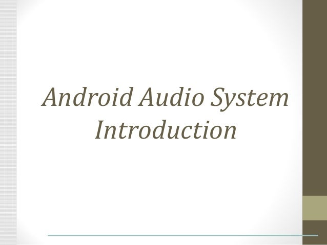 Android Audio System