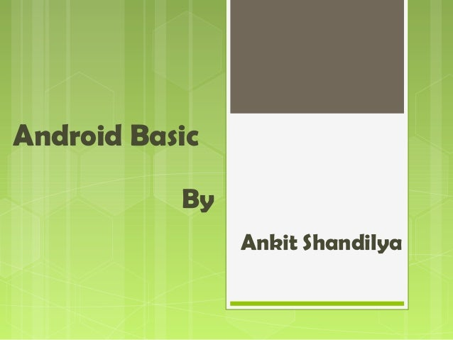 Android Basic By Ankit Shandilya