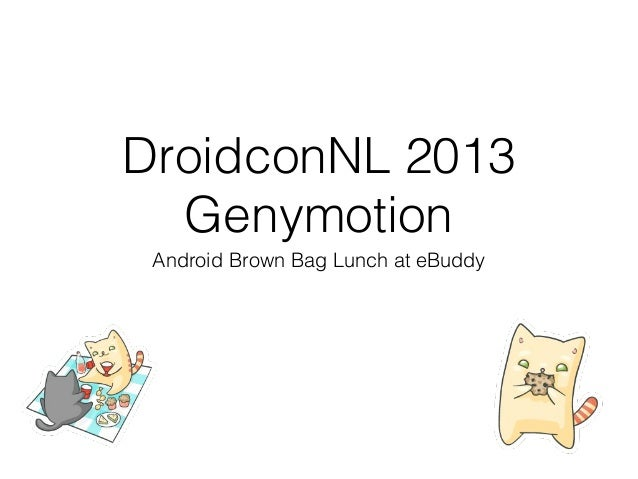 DroidconNL 2013 Genymotion Android Brown Bag Lunch at eBuddy