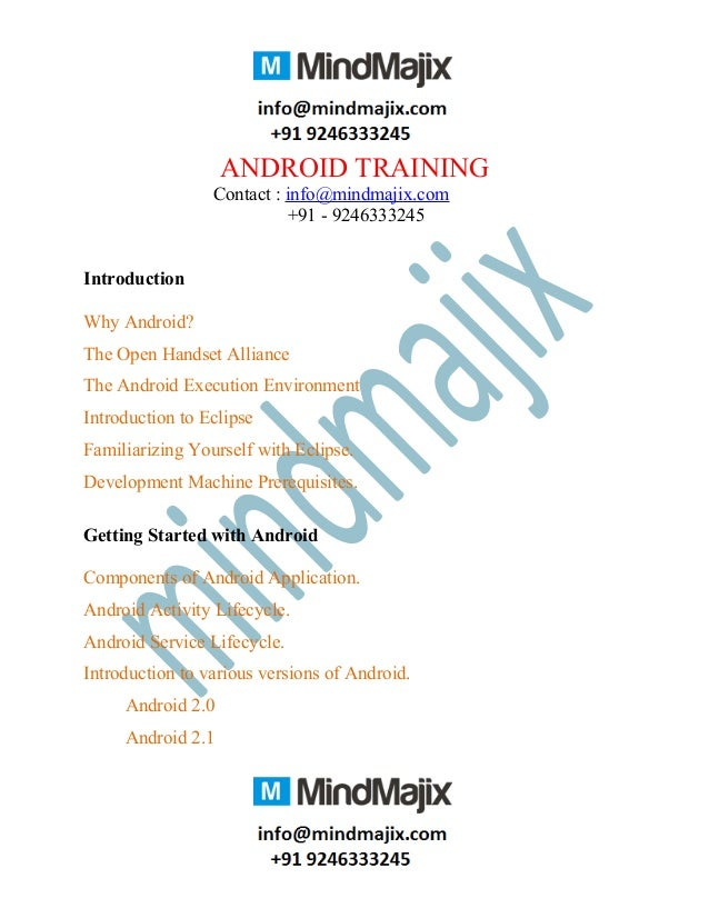 ANDROID TRAININGContact : info@mindmajix.com+91 - 9246333245IntroductionWhy Android?The Open Handset AllianceThe Android E...
