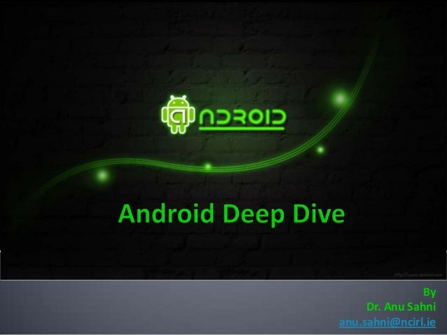 Android deep dive