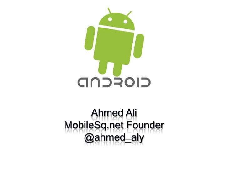 Ahmed AliMobileSq.net Founder@ahmed_aly<br />