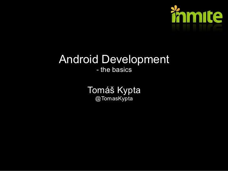 Android development - the basics, FI MUNI, 2012