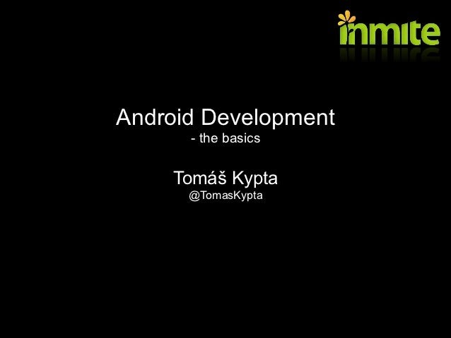 Android development - the basics, MFF UK, 2012