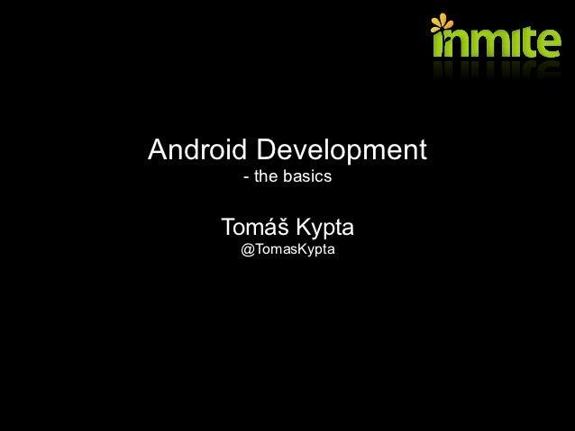 Android development - the basics, MFF UK, 2012