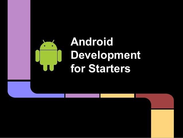 AndroidDevelopmentfor Starters