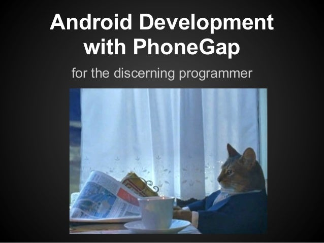 Android Development  with PhoneGap for the discerning programmer