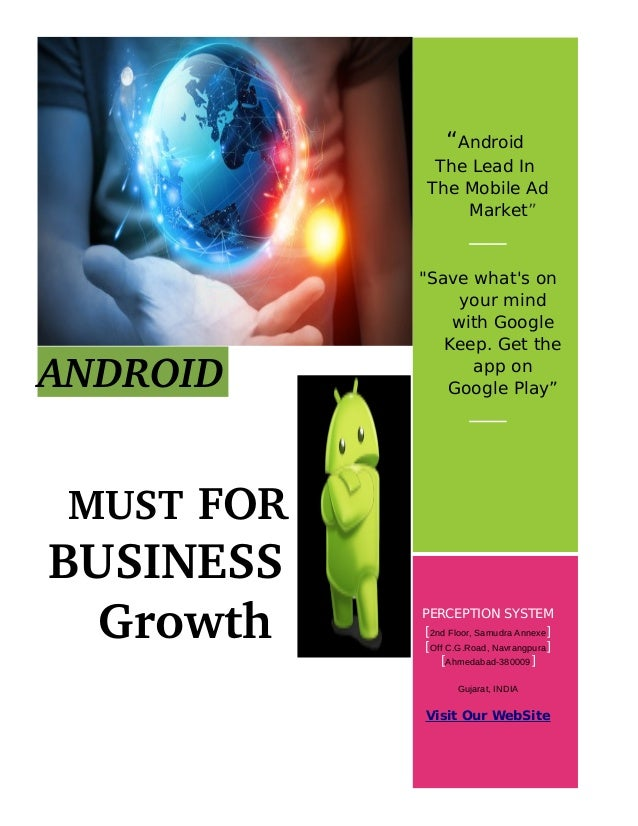 "ANDROID   MUST FOR  BUSINESS      Growth ""Android The Lead In The Mobile Ad Market"" ""Save what's on your mind with Google ..."