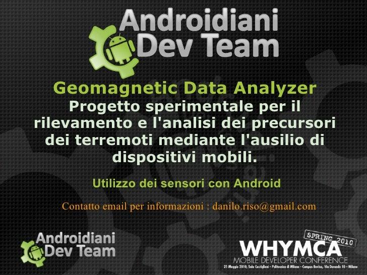 Geomagnetic Data Analyzer Progetto sperimentale per il rilevamento e l'analisi dei precursori dei terremoti mediante l'aus...