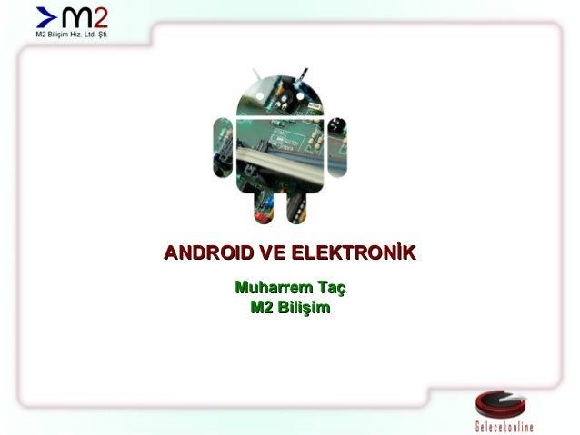 Android ve Elektronik