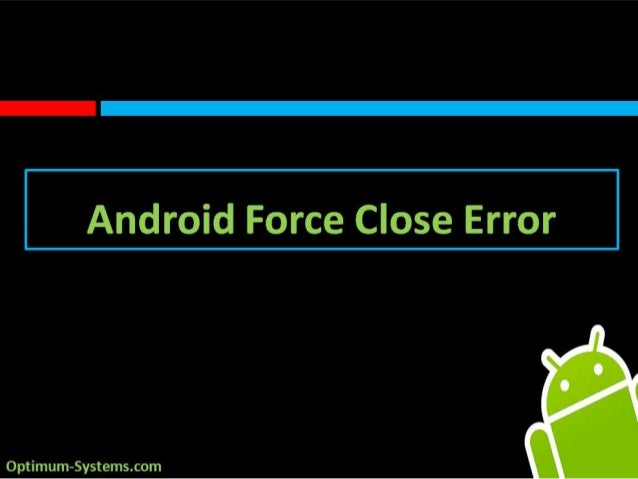 Android Force Close Error – Click Here