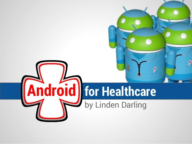 Android for Healthcare - Droidcon London 2013