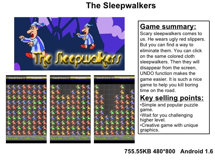 Game summary: Scary sleepwalkers comes to us. He wears ugly red slippers. But you can find a way to eliminate them. You ca...