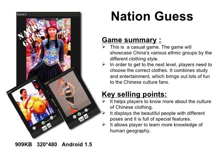 Nation Guess <ul><li>Game summary   : </li></ul><ul><li>This is  a casual game. The game will showcase China's various eth...