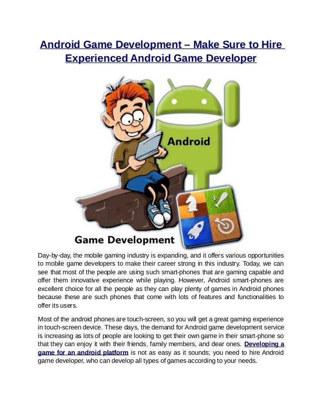 Android Game Development – Make Sure to Hire    Experienced Android Game DeveloperDay-by-day, the mobile gaming industry i...