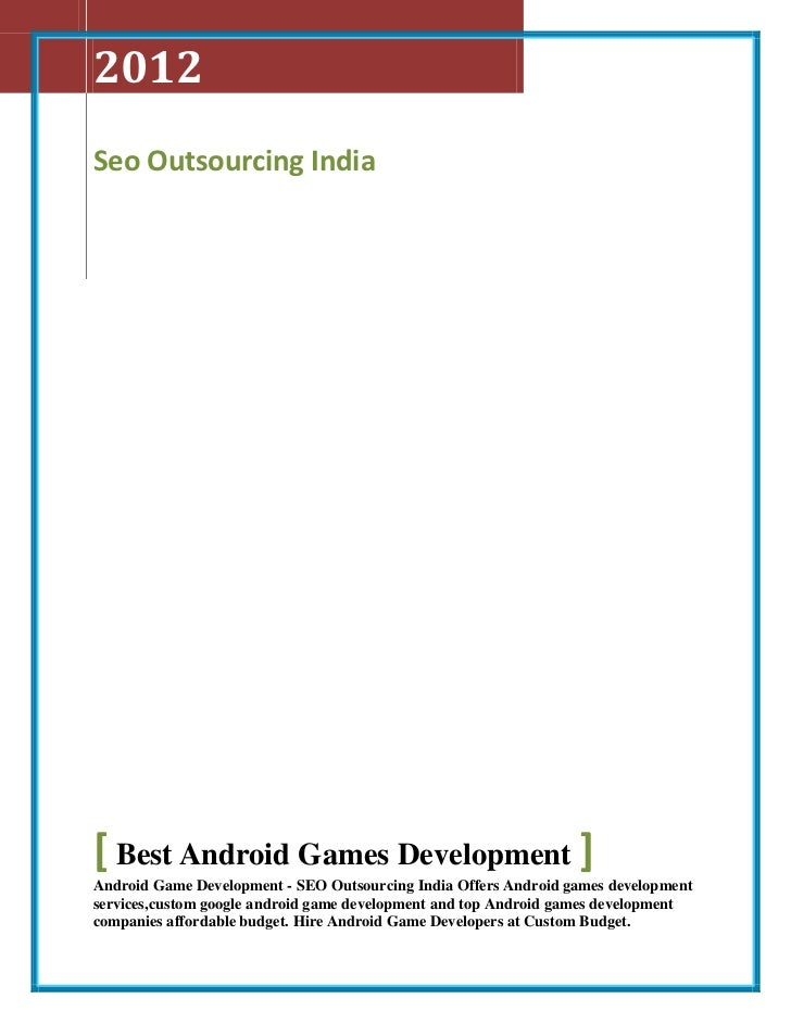2012Seo Outsourcing India[ Best Android Games Development ]Android Game Development - SEO Outsourcing India Offers Android...