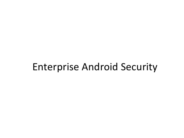 Enterprise Android Security<br />