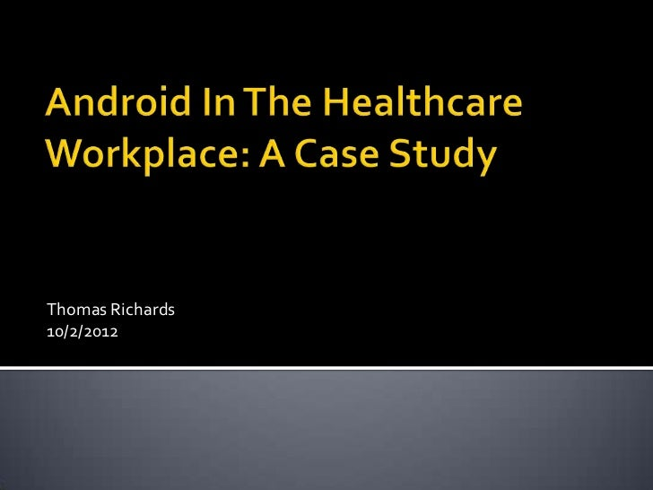 Android in the healthcare workplace - GrrCON and DerbyCON