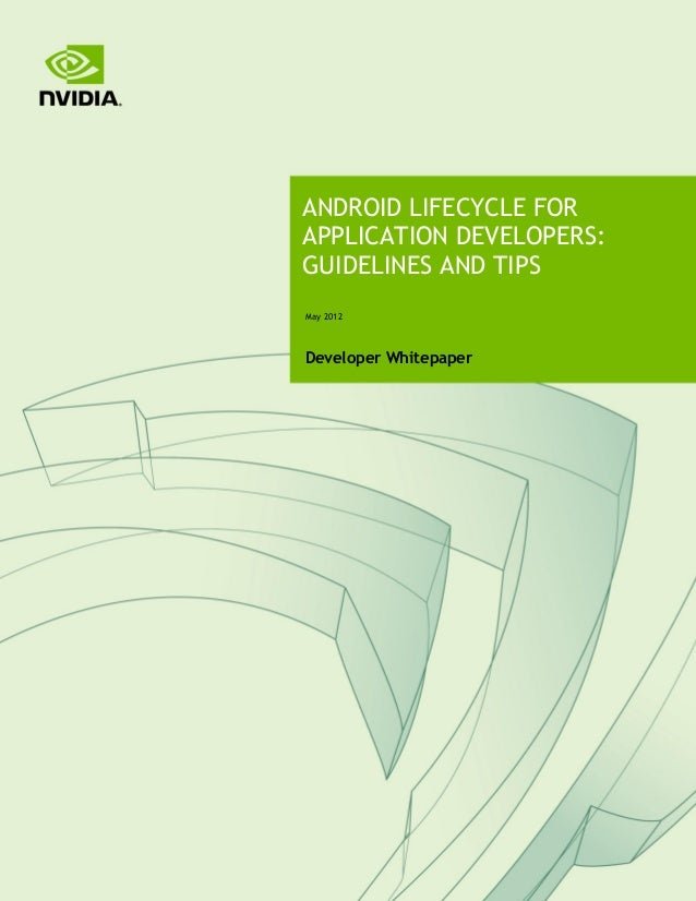 May 2012 Developer Whitepaper ANDROID LIFECYCLE FOR APPLICATION DEVELOPERS: GUIDELINES AND TIPS