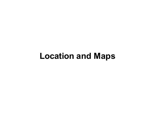 Location and Maps